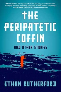 The Peripatetic Coffin -- Ethan Rutherford