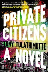 Jacket image of Tony Tulathimutte's novel Private Citizens